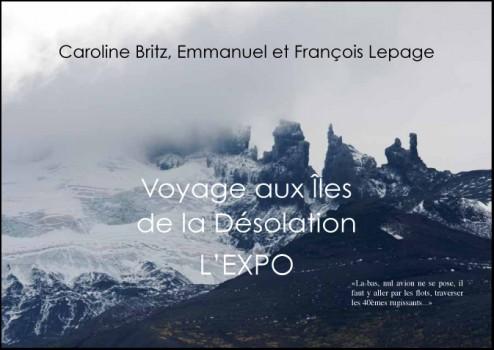 Voyages aux îles de la désolation L'EXPO - Caroline Britz, Emmanuel et François Lepage