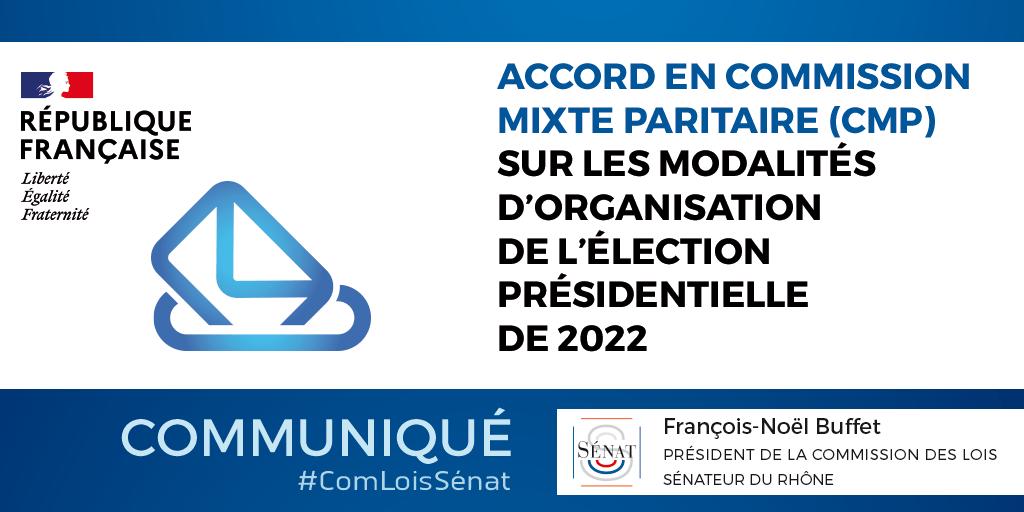 Accord en Commission Mixte Paritaire (CMP) sur les modalités d'organisation de l'élection présidentielle de 2022