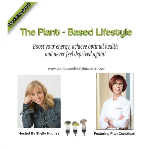 The Plant-Based Lifestyle Summit. Boost Your Energy, Achieve Your Optimal Health, and Never Feel Deprived Again!