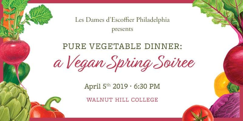 Pure Vegetable Dinner: A Vegan Spring Soiree