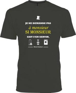 T-shirt citation Audiard «Je ne demande pas à monsieur…»