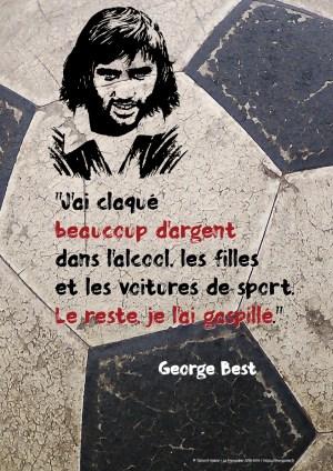 Poster A3+ George Best «J'ai claqué beaucoup d'argent…»