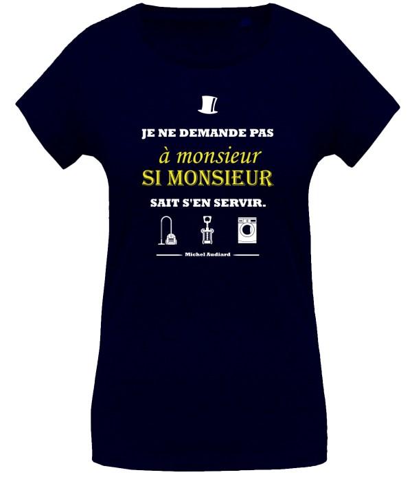 """T-shirt femme bleu marine citation Audiard """"Je ne demande pas à monsieur..."""""""