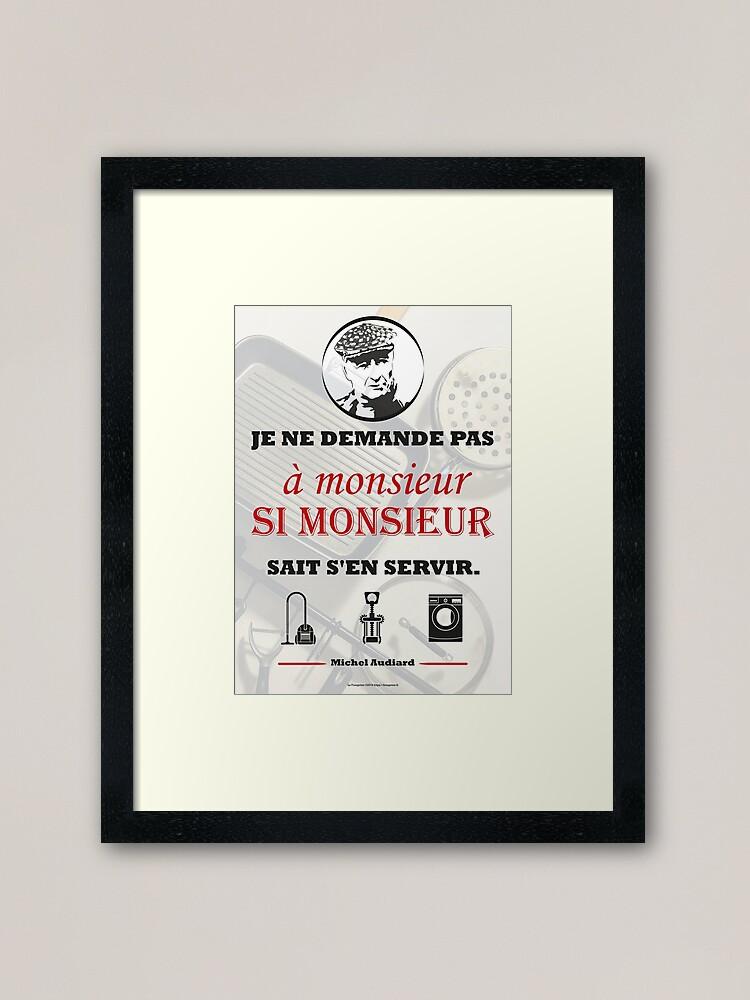 Read more about the article Impression encadrée citation Audiard «Je ne demande pas à monsieur…»