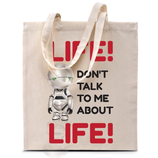 """Tote bag Marvin """"Life, don't talk me about life..."""""""