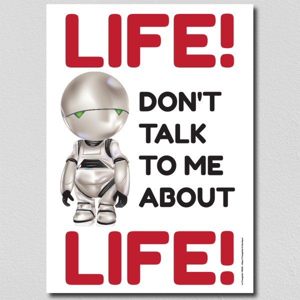 """Poster A3+ Marvin """"Life don't talk me about life!"""""""