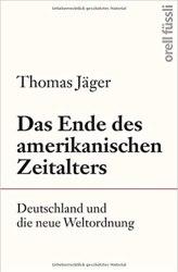 thomas_jaeger_das_ende_des_amerikanischen_zeitalters
