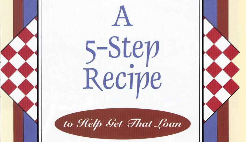 A Five Step Recipe to Help Get a Loan