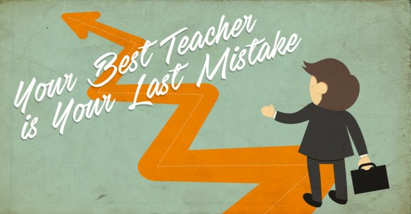 Your-Best-Teacher-is-Your-Last-Mistake