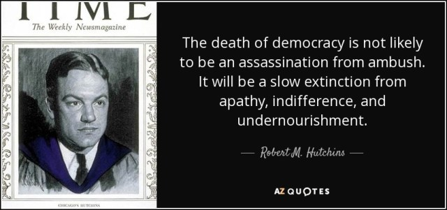 quote-the-death-of-democracy-is-not-likely-to-be-an-assassination-from-ambush-it-will-be-a-robert-m-hutchins-13-98-64.jpg