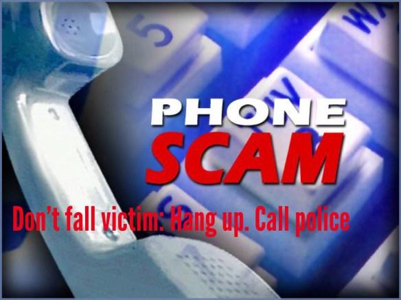 Don't fall victim: Hang up. Call Police