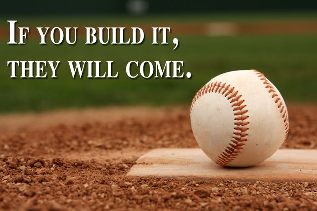 Baseball on Pitcher's Mound. Frankly My Dear, If You Build It, They Will Come.