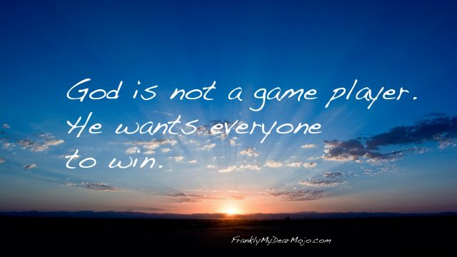 Frankly, On Faith: God Wants Everyone to Win