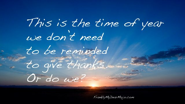 Frankly, On Faith . . . : Give Thanks