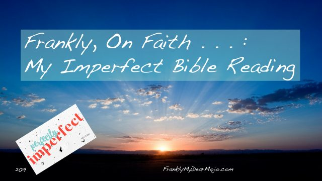 Frankly, On Faith . . . : My Imperfect Bible Reading