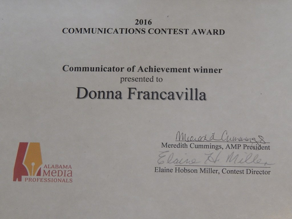 2016 Communicator of Achievement, Awarded by Alabama Media Professionals presented to Donna Francavilla May, 2016 1