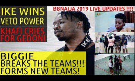 BBNaija 2019 LIVE UPDATES | IKE WINS VETO POWER | BIGGIE BREAKS THE TEAMS | KHAFI CRIES BITTERLY