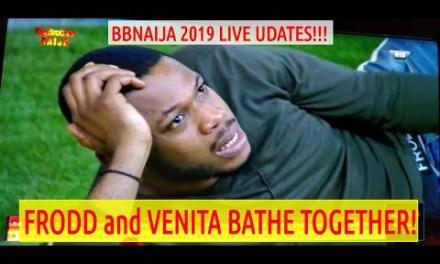 BBNaija 2019 LIVE UPDATES | FRODD and VENITA BATHE TOGETHER | ESTHER WANTS FRODD BACK | Housemates
