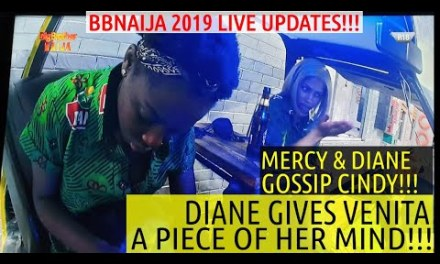 BBNaija 2019 LIVE UPDATES | DIANE HUMBLES VENITA | MERCY AND DIANE GOSSIP CINDY | KHAFI AND VENITA