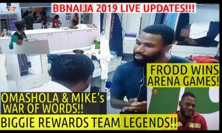 BBNaija 2019 LIVE UPDATES | OMASHOLA & MIKE FIGHT | BIGGIE REWARDS LEGENDS | FRODD WINS ARENA GAMES
