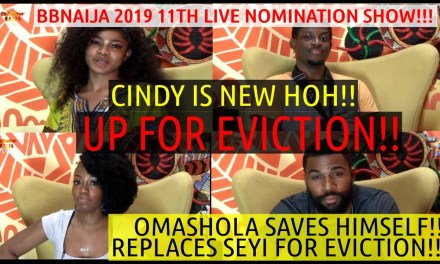 BBNaija 2019 11th LIVE NOMINATION SHOW | MIKE, TACHA, KHAFI, SEYI NOMINATED | CINDY IS THE NEW HOH