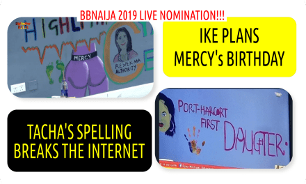 BBNaija 2019 LIVE UPDATES | TACHA'S SPELLING BREAKS THE INTERNET | IKE PLANS MERCY'S BIRTHDAY | BBN4