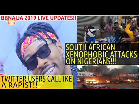 BBNAIJA 2019 LIVE UPDATES | TWITTER USERS AND IKE | XENOPHOBIC ATTACK ON  NIGERIANS IN SOUTH AFRICA