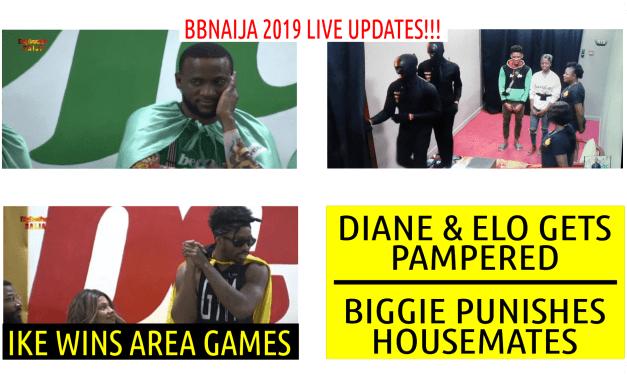 BBNaija 2019 LIVE UPDATES | BIGGIE PUNISHES HOUSEMATES  | DIANE & ELO GET PAMPERED | IKE WINS ARENA