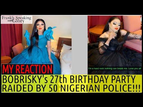 BOBRISKY'S BIRTHDAY PARTY VENUE RAIDED BY 50 NIGERIAN POLICE | MY REACTION 9JA HOT GIST | NAIJA NEWS