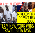 BBNaija 2019 LIVE UPDATE | TEAM NEWYORK WIN TRAVEL BETA TASK| MIKE SAYS TACHA DOESNT HAVE BODY ODOUR