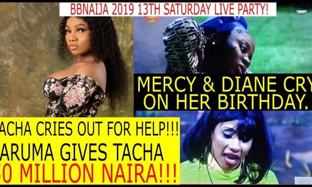 BBNaija 2019 LIVE UPDATES   BIGGIE HOLDS TACHA HOSTAGE   JARUMA GIVES TACHA 50 MILLION   MERCY AND DIANE CRY ON HER BIRTHDAY