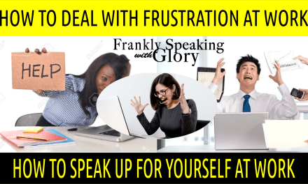 HOW TO DEAL WITH FRUSTRATION AT WORK   HOW TO SPEAK UP FOR YOURSELF AT WORK   SELF ADVOCACY AT WORK