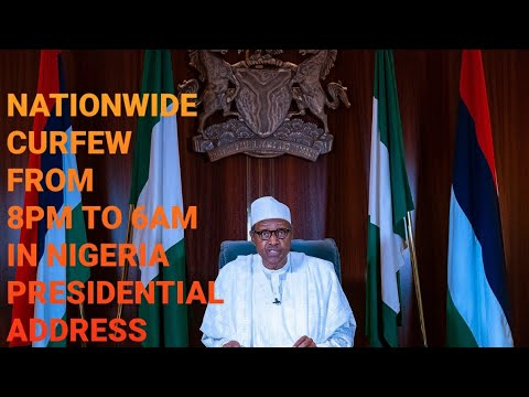 PRESIDENT BUHARI SPEECH TODAY | NATION WIDE CURFEW FROM 8PM TO 6AM IN NIGERIA
