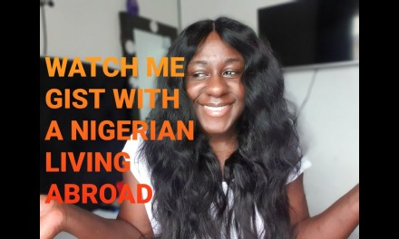 CONVERSATION with A LAGOS NIGERIAN Living Abroad!