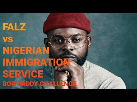 FALZ FIGHTS FOR LADIES AGAINST NIGERIAN IMMIGRATION SERVICE REDEPLOYMENT