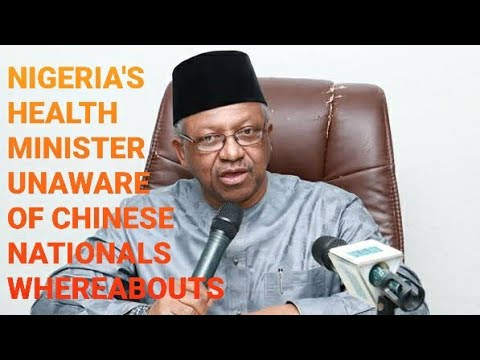 NIGERIA'S HEALTH MINISTER OSAGIE EHANIRE NOT AWARE OF WHEREABOUTS OF CHINESE DOCTORS