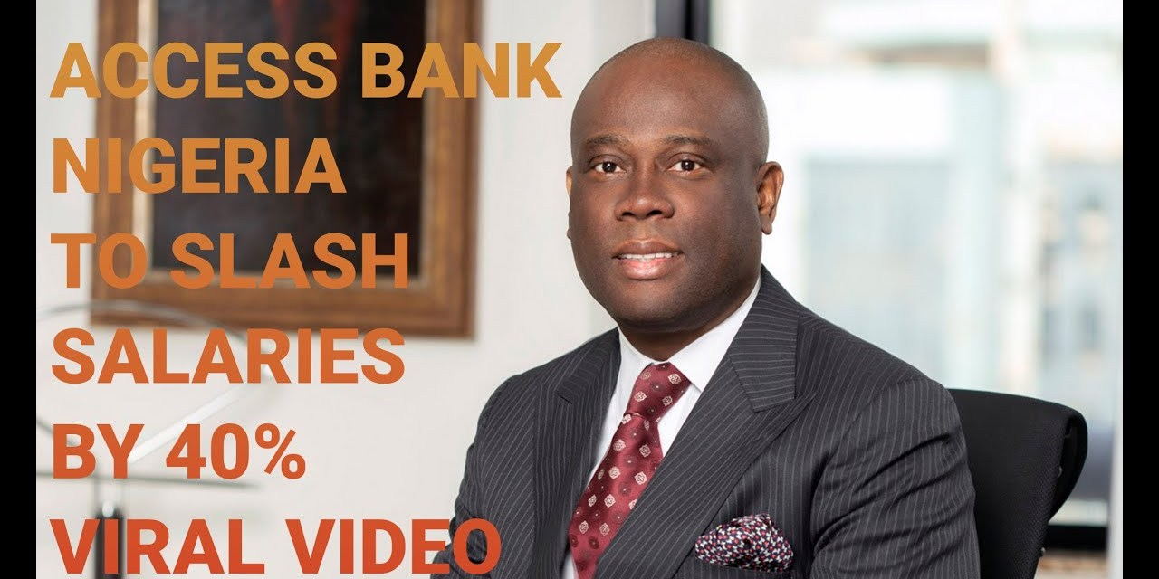 VIRAL VIDEO | ACCESS BANK NIGERIA TO SLASH SALARIES BY 40% | NIGERIAN BANKS in LAGOS NIGERIA