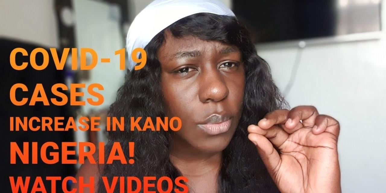 COVID-19 CASES INCREASE IN KANO NIGERIA | LOCKDOWN IN KANO