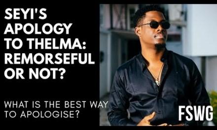 SEYI'S APOLOGY TO THELMA: REMORSEFUL? CONDITIONAL APOLOGIES REAL APOLOGIES?