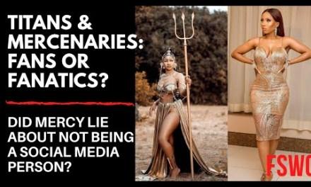 MERCY EKE NOT A SOCIAL MEDIA PERSON? TITANS AND MERCENARIES: FANS OR FANATICS?