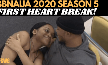 BBNAIJA 2020 LOCKDOWN HOUSEMATES 1st HEARTBREAK, 1st FIGHT, 1st TASK