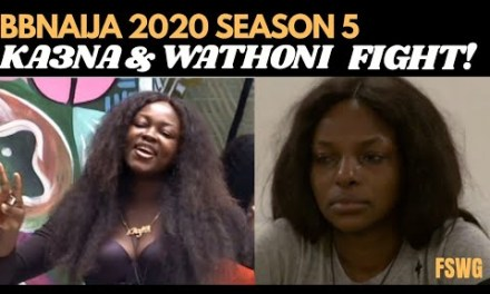 BIG BROTHER NAIJA 2020 SEASON 5  | KA3NA AND WATHONI FIGHT