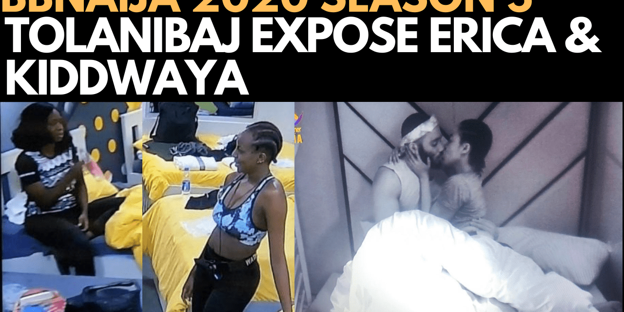 BBNAIJA 2020: TOLANIBAJ EXPOSE ERICA AND KIDDWAYA