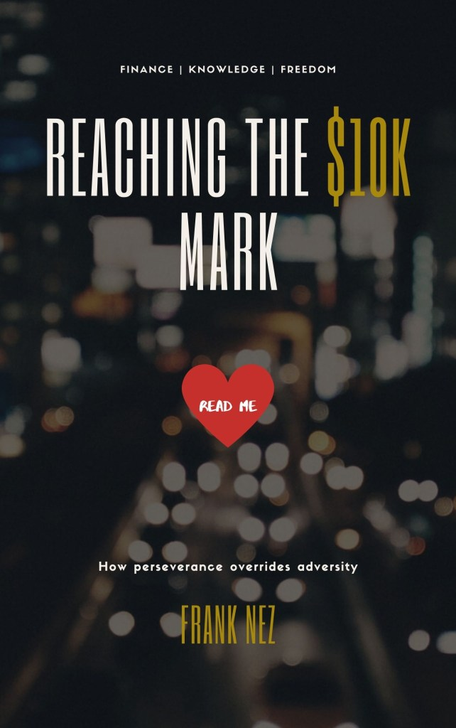 Reaching The $10K Mark How Perseverance Overrides Adversity by Frank Nez
