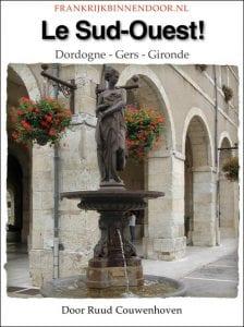 eBook Le Sud Ouest! Dordogne, Gers en Gironde