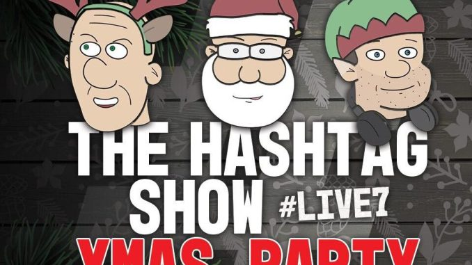 The Hashtag show - Christmas Party 2018