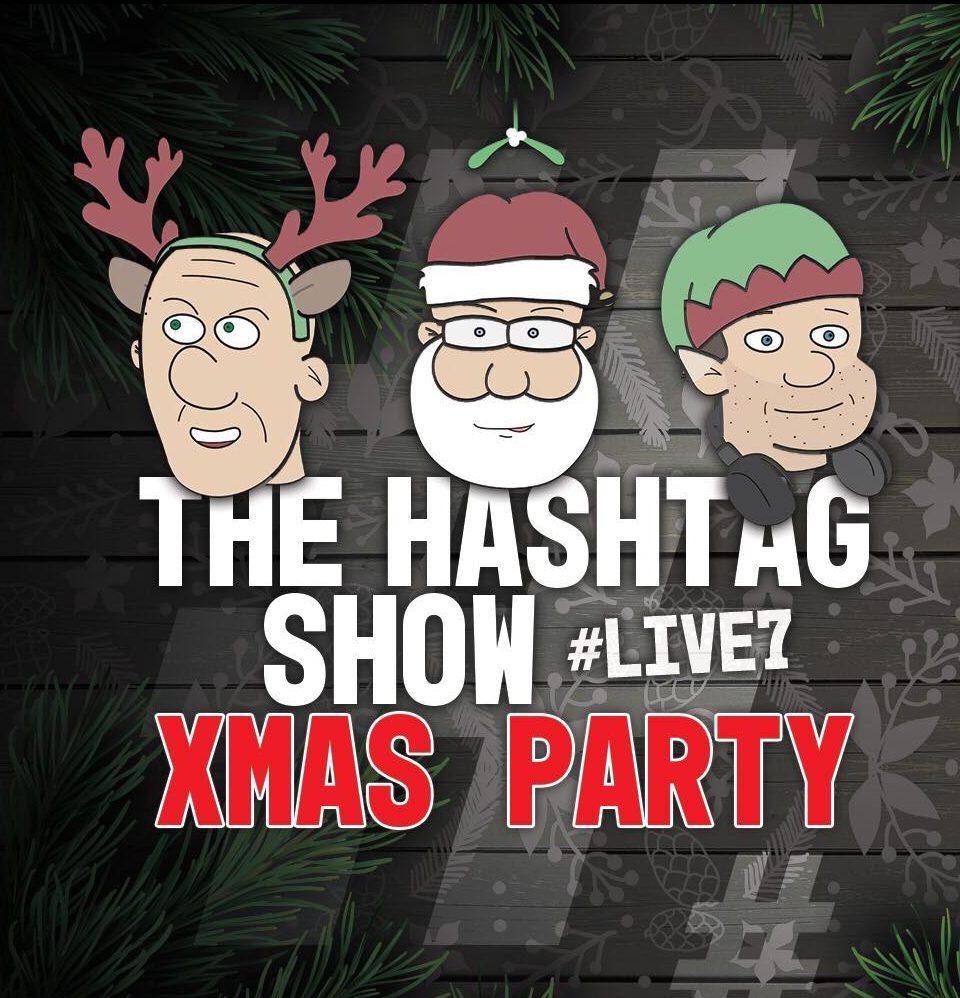 The Hashtag Show: Xmas Party