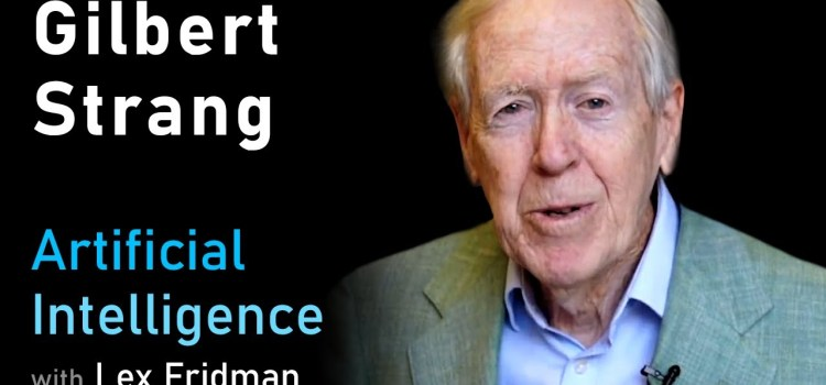 Gilbert Strang on Linear Algebra, Deep Learning, Teaching, and MIT OpenCourseWare