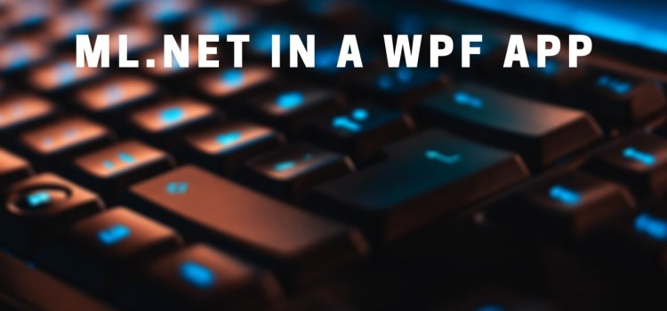 Using ML.NET in a WPF Application