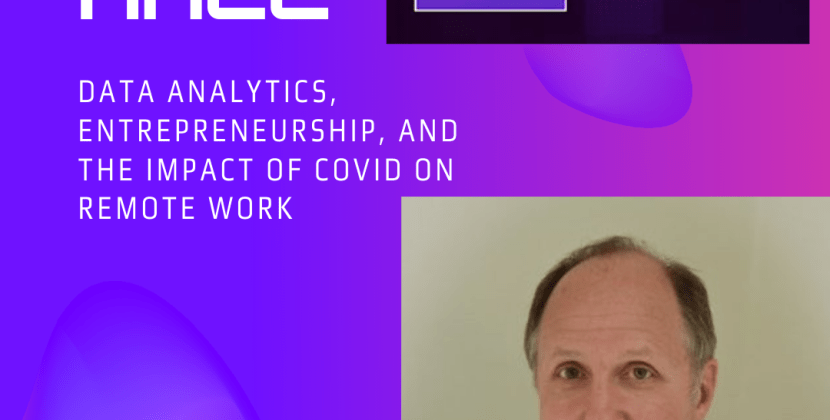 Rick Hall on Data Analytics, Entrepreneurship, and the Impact of COVID on Remote Work